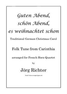 Guten Abend, schön Abend, es weihnachtet schon: Für Horn Quartett by folklore