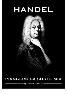 Julius Cäsar, HWV 17: Piangerò la sorte mia by Georg Friedrich Händel