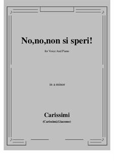 No, no, non si speri: A minor by Giacomo Carissimi