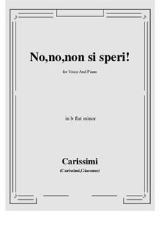 No, no, non si speri: B flat minor by Giacomo Carissimi