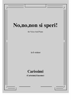 No, no, non si speri: B minor by Giacomo Carissimi