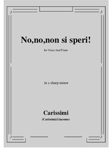 No, no, non si speri: C sharp minor by Giacomo Carissimi