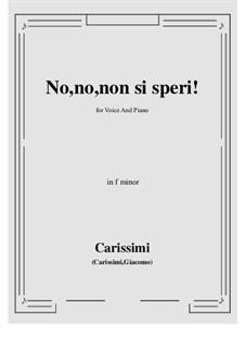 No, no, non si speri: F minor by Giacomo Carissimi