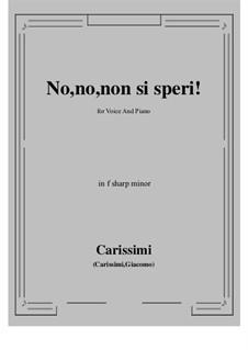 No, no, non si speri: F sharp minor by Giacomo Carissimi
