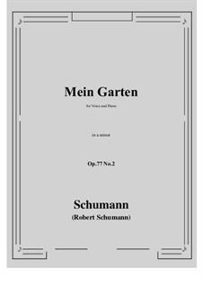 Lieder und Gesänge, Op.77: No.2 Mein Garten (a minor) by Robert Schumann