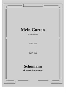 Lieder und Gesänge, Op.77: No.2 Mein Garten (a flat minor) by Robert Schumann