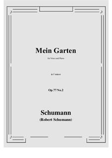 Lieder und Gesänge, Op.77: No.2 Mein Garten (f minor) by Robert Schumann