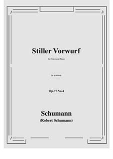 Lieder und Gesänge, Op.77: No.4 Stiller Vorwurf (a minor) by Robert Schumann