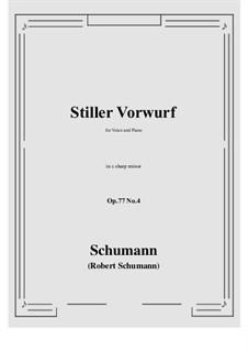 Lieder und Gesänge, Op.77: No.4 Stiller Vorwurf (c sharp minor) by Robert Schumann