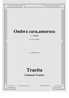 Antigone. Ombra cara, amorosa: C sharp minor by Tommaso Traetta