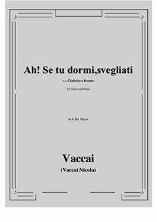 Julia und Romeo: Ah! Se tu dormi, svegliati (A flat Major) by Nicola Vaccai