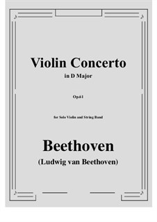 Konzert für Violine und Orchester in D-Dur, Op.61: Version for solo violin and string band by Ludwig van Beethoven