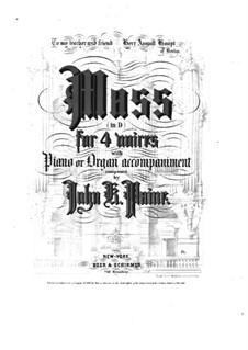 Messe in D-Dur, Op.10: Nr.1-2, für Solisten, Chor und Klavier by John Knowles Paine