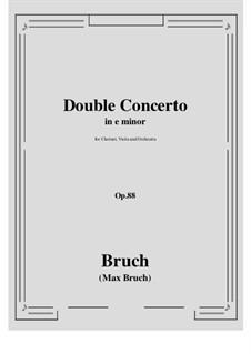 Doppelkonzert für Klarinette und Bratsche in e-Moll, Op.88: Vollpartitur, Stimmen by Max Bruch