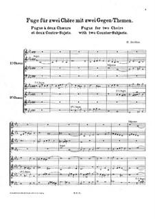 Fuge für zwei Chöre mit zwei Gegen-Themen: Fuge für zwei Chöre mit zwei Gegen-Themen by Hector Berlioz