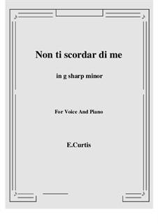 Non ti scordar di me: G sharp minor by Ernesto de Curtis