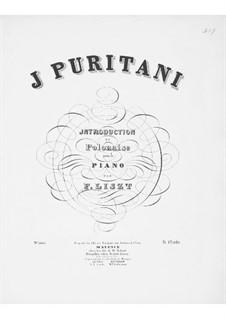 Introduktion und Polonäse über Themen aus 'I Puritani' von Bellini, S.391: Introduktion und Polonäse über Themen aus 'I Puritani' von Bellini by Franz Liszt