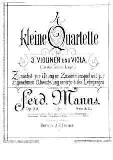 Vier kleine Quartette für drei Violinen und Bratsche, Op.39: Vier kleine Quartette für drei Violinen und Bratsche by Ferdinand Manns