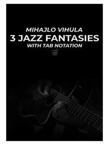 3 Jazz Fantasies, Op.84: 3 Jazz Fantasies by Mihajlo Vihula
