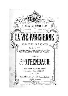 La vie parisienne (Pariser Leben): Akte I-II, für Stimmen und Klavier by Jacques Offenbach