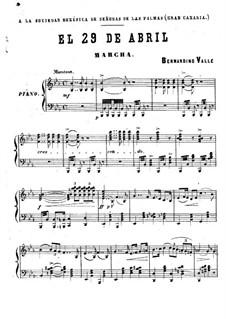 Der neunundzwanzigste April. Marsch: Der neunundzwanzigste April. Marsch by Bernardino Valle Chinestra