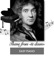Te Deum, H.146: Theme, for easy piano by Marc-Antoine Charpentier