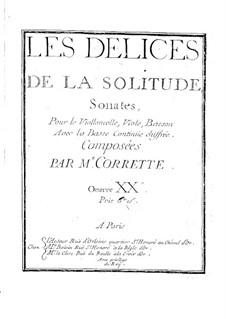 Sechs Sonaten für Cello (oder Bratsche, oder Fagott) und Basso Continuo, Op.20: Sechs Sonaten für Cello (oder Bratsche, oder Fagott) und Basso Continuo by Michel Corrette