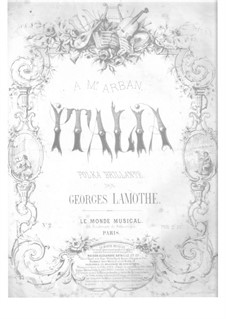 Italia. Polka Brillante, Op.5: Italia. Polka Brillante by Georges Lamothe