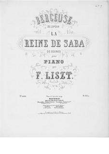 Transkription über Wiegenlied aus 'Die Königin von Saba' von Gounod, S.408: Transkription über Wiegenlied aus 'Die Königin von Saba' von Gounod by Franz Liszt