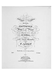 Fantasie Nr.1 über Thema aus 'Les soirées musicales' von Rossini, S.422: Fantasie Nr.1 über Thema aus 'Les soirées musicales' von Rossini by Franz Liszt