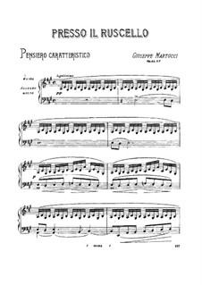Sieben Stücke für Klavier, Op.43: No.7 Presso il ruscello by Giuseppe Martucci