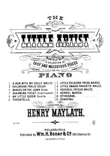 The Little Artist. Pieces for Piano: The Little Artist. Pieces for Piano by Henry Maylath