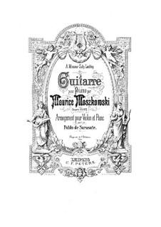 Zwei Stücke für Klavier, Op.45: Nr.2 Guitarre, für Violine und Klavier by Moritz Moszkowski