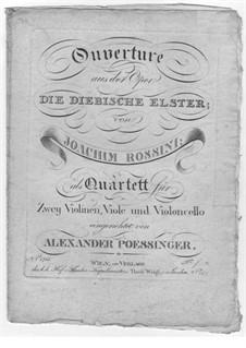Die diebische Elster: Ouvertüre, für Streichquartett by Gioacchino Rossini