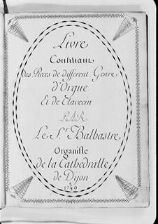 Livre contenant des pieces de different genre: Livre contenant des pieces de different genre by Claude-Bénigne Balbastre
