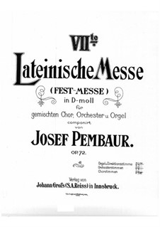 Lateinische Messe Nr.7 in d-Moll, Op.72: Lateinische Messe Nr.7 in d-Moll by Josef Pembaur