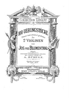 Hundert Übungsstücke für zwei Violinen, Op.42 No.73-100: Hundert Übungsstücke für zwei Violinen by Joseph von Blumenthal