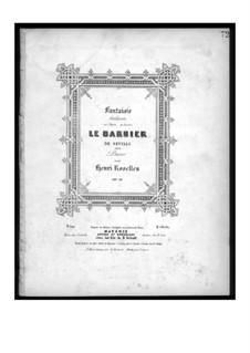 Fantasie über Themen aus 'Der Barbier von Sevilla' von Rossini, Op.91: Fantasie über Themen aus 'Der Barbier von Sevilla' von Rossini by Henri Rosellen
