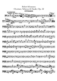 Ouvertüre, Scherzo und Finale, Op.52: Kontrabass-Stimme by Robert Schumann