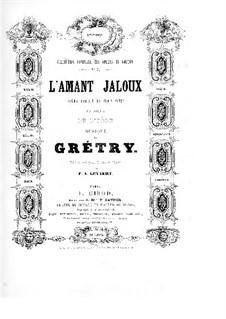 The Jealous Lover, or False Appearances: The Jealous Lover, or False Appearances by André Grétry