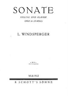 Sonate in d-Moll für Violine und Klavier, Op.26: Partitur by Lothar Windsperger