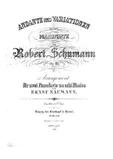 Andante und Variationen für zwei Klaviere, zwei Cellos und Waldhorn, Op.46: Bearbeitung für zwei Klaviere, achthändig – Klavierstimme I by Robert Schumann
