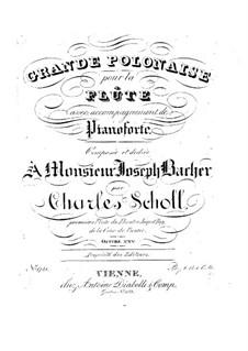 Grosse Polonäse für Flöte und Klavier, Op.25: Grosse Polonäse für Flöte und Klavier by Karol Scholl