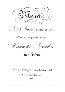 Marsch für Blasinstrumente: Marsch für Blasinstrumente by Nannette Streicher