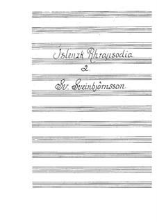 Islensk Rhapsodia No.2: Islensk Rhapsodia No.2 by Sveinbjörn Sveinbjörnsson