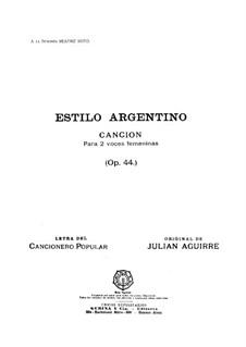 Estilo Argentino, Op.44: Estilo Argentino by Julian Aguirre