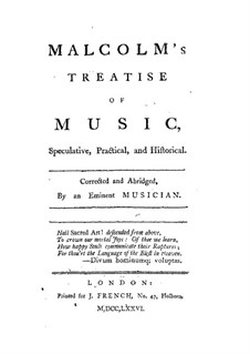 A Treatise of Musick, Speculative, Practical and Historical: A Treatise of Musick, Speculative, Practical and Historical by Alexander Malcolm