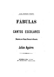 Fábulas (Cantos Escolares): Fábulas (Cantos Escolares) by Julian Aguirre