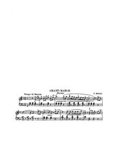 Grand March, for Piano: Grand March, for Piano by Vincenzo Bellini