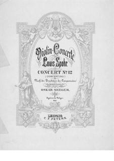 Konzert für Violine und Orchester Nr.12 in A-Dur, Op.79: Version für Violine und Klavier by Louis Spohr